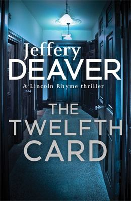 The Twelfth Card (Lincoln Rhyme #6)