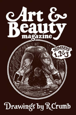 Robert Crumb: Art  Beauty: Volumes 1-3