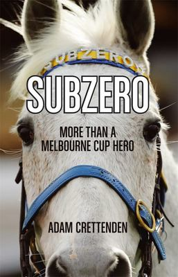Subzero : More Than a Melbourne Cup Hero