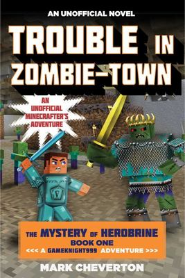 Trouble in Zombie-Town (Minecraft/ Gameknight999 The Mystery of Herobrine #1)