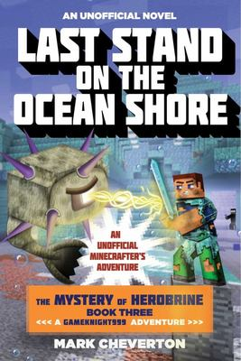 Last Stand on the Ocean Shore (Minecraft/ Gameknight999 The Mystery of Herobrine #3)