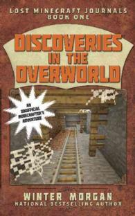 Discoveries in the Overworld (Lost Minecraft Journals #1)