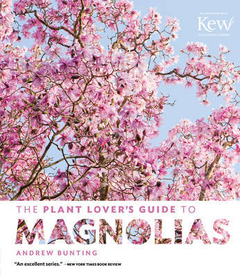 The Plant Lovers Guide to Magnolias