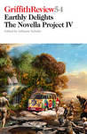 Griffith Review 54: Earthly Delights: The Novella Project IV