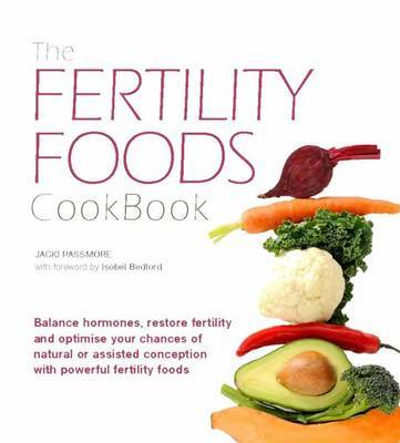 The Fertility Foods Cookbook
