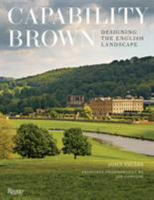 Capability Brown: Designing English Landscapes and Gardens