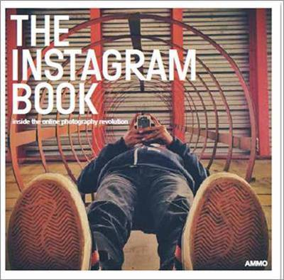 The Instagram Book - Inside the Photography Revolution