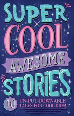 Super Cool Awesome Stories