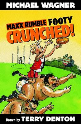 Crunched! (Maxx Rumble Footy #1)