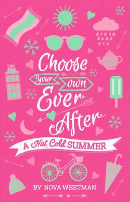 A Hot Cold Summer (Choose Your Own Ever After #1)