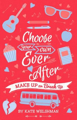 Make Up or Break Up (Choose Your Own Ever After)