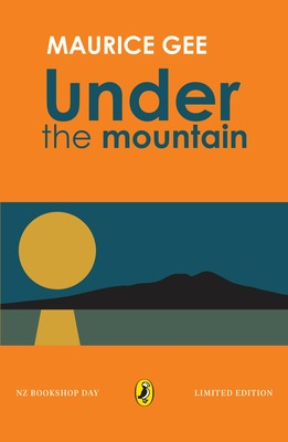 Under The Mountain  (NZ Bookshop Day Limited Edition)