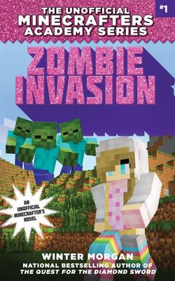 Zombie InvasionThe Unofficial Minecrafters Academy Series, Book One