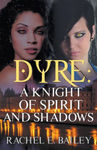 A Knight of Spirit and Shadows (Dyre #2)