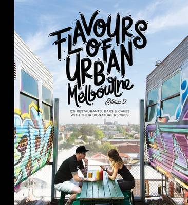 Flavours of Urban Melbourne 2nd ed