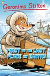 First to the Last Place on Earth (Geronimo Stilton Graphic #18)