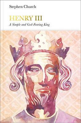 Henry III: 'A Simple and God-Fearing King'