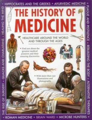 The History of Medicine: Healthcare Around the World and Through the Ages