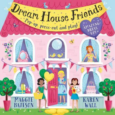 Dream House Friends: Pop-Up, Press-Out and Play!