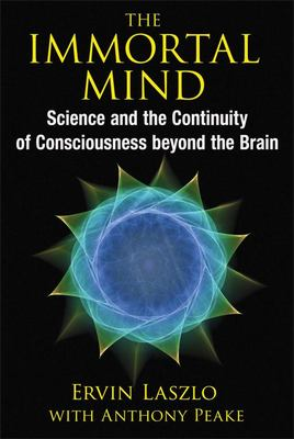 The Immortal MindScience and the Continuity of Consciousness beyond the Brain