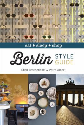 Berlin Style Guide: Eat Sleep Shop