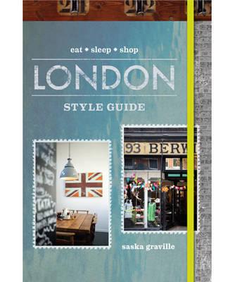 London Style Guide: Eat, Sleep, Shop
