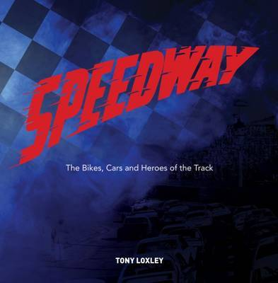 Speedway: The Fastest Sport on the Planet