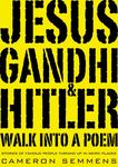 Jesus, Gandhi and Hitler Walk Into a Poem: Stories of Famous People Turning Up in Weird Places