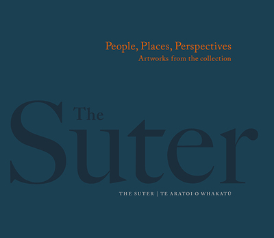 The Suter : People, Places, Perspectives