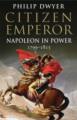 Citizen Emperor: Napoleon in Power 1799-1815 (Vol 2)