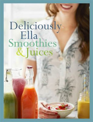Deliciously Ella: Smoothies  Juices