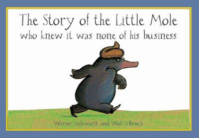 The Story of the Little Mole Who Knew it Was None of His Business (Board Book)