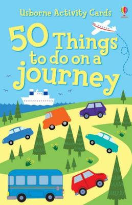 50 Things to Do on a Journey (Usborne Activity Cards)