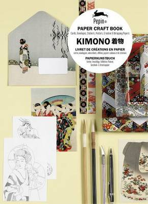 Kimono: Paper Craft Book with Cards, Envelopes, Stickers, Posters, Creative and Wrapping Papers
