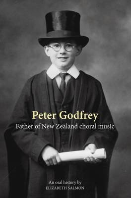 Peter Godfrey Father of NZ Choral Music