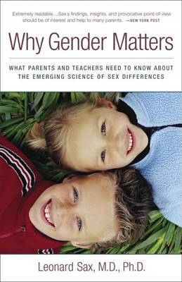 Why Gender Matters: What Parents and Teachers Need to Know About the Emerging Science of Sex Differences