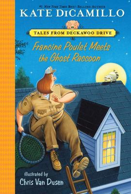 Francine Poulet Meets the Ghost Raccoon: Tales from Deckawoo Drive, Volume Two