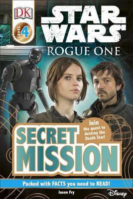 Secret Mission (Star Wars Rogue One: DK Readers Level 4)
