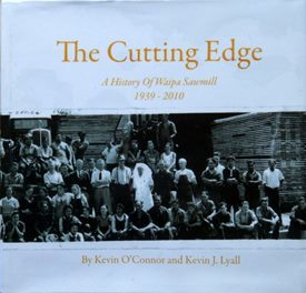 Cutting Edge: A History of Waipa Sawmill 1939-2010