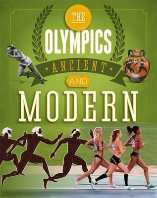 The Olympics Ancient to Modern: A Guide to the History of the Games