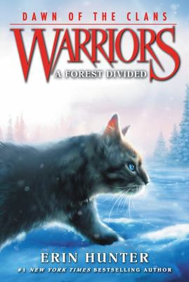 A Forest Divided (Warriors Prequel Series 5: Dawn of the Clans #5)