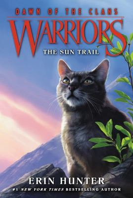 The Sun Trail (Warriors Series 5: Dawn of the Clans #1)