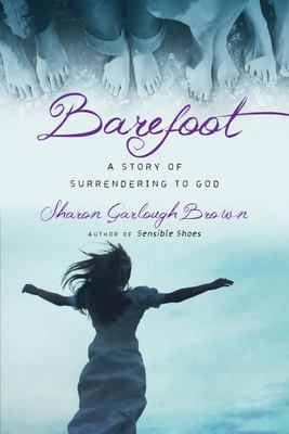 Barefoot: A Story of Surrendering to God (#3)