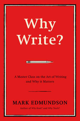 Why Write? A Master Class on the Art of Writing