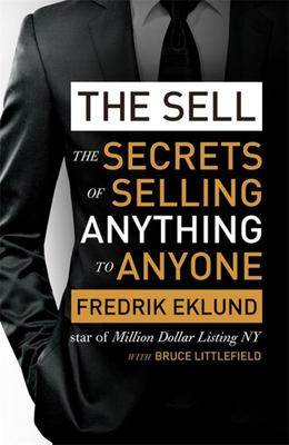 Sell: The Secrets of Selling Anything to Anyone