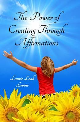 Power of Creating Through Affirmations