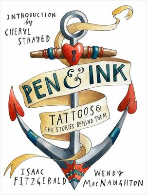 Pen & Ink - Tattoos and the Stories Behind Them