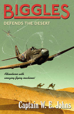 Biggles Defends the Desert (Biggles #46)
