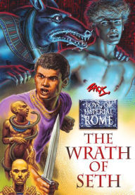 The Wrath of Seth (Boys of Imperial Rome #3)