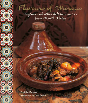 Flavours of Morocco: Tagines and Other Delicious Recipes from North Africa